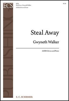 Steal Away (Gwyneth Walker) SATB or SSA Choral Sheet Music, Singing, Cards Against Humanity