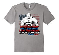 Men's Donald Pump, Restore Law And Order T-shirt by Zany Brainy Medium Slate - Brought to you by Avarsha.com