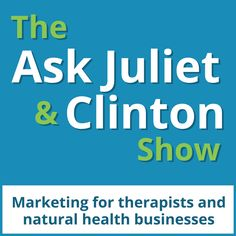 The Ask Juliet & Clinton Show is an audio & video marketing podcast for therapists & natural health businesses. It has a FREE Membership Program that you can sign up for at http://askjulietandclinton.com/membership