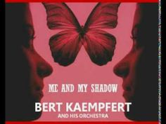Bert Kaempfert -   Me and My Shadow