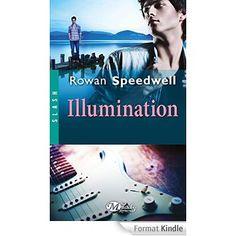 Boulimique des livres: Mon avis sur Illumination de Rowan Speedwell