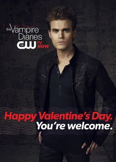 The Vampire Diaries Valentine: Happy Valentine's Day. You're welcome.