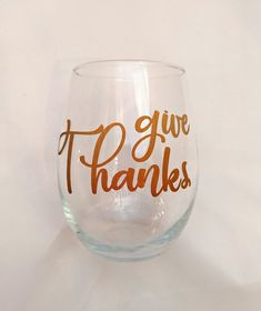 Give Thanks - Thanksgiving Stemless Wine Glass Wine By The Glass, Valentines Day Funny, Perfect Glass, Copper Color, Give Thanks, Friends In Love, Thanksgiving, Thankful, Unique Jewelry