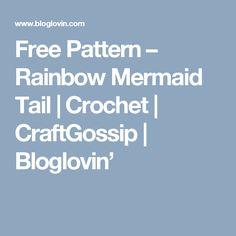 Free Pattern – Rainbow Mermaid Tail   Crochet   CraftGossip   Bloglovin'