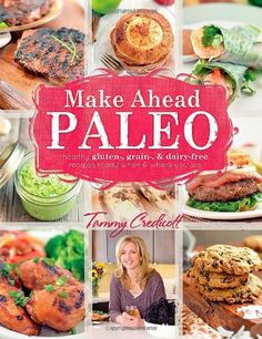 """The range of meals in this book is amazing-Tammy offers recipes for everything from Maple Peach Pork Chops to Thai Coconut Meatballs to Mango Cilantro Chicken. Her desserts are equally delicious too, ranging from No-Bake Sunbutter Bars to Elvis Muffins and Almond Orange Biscotti. With a beautifully written """"Thank You"""" from the author herself to sections on budget control and """"Tips and Tricks,"""" Make Ahead Paleo is a useful guide full of delicious recipes that should be a staple in every…"""