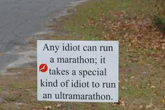 "I guess I'm one of those ""special idiots"" lol. 2015 Ultra Marathon, here I come! ***revised - CHECK OFF my list ""to run""!!"