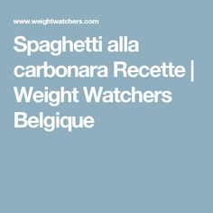 Spaghetti alla carbonara Recette | Weight Watchers Belgique