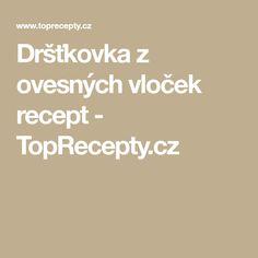 Dršťkovka z ovesných vloček recept - TopRecepty.cz