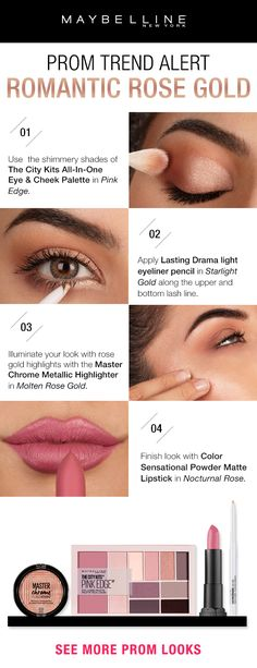 This prom season go rose gold everything for your makeup. You can get this romantic makeup look following this beauty tutorial using all Maybelline drugstore products! All you need is the City Kits all-in-one eye and cheek palette, Lasting Drama light eyeliner pencil and fan favorite Master Chrome Metallic Highlighter in Rose Gold. You can finish off the look with Color Sensational Powder Matte Lipstick in Nocturnal Rose or any of your favorite Maybelline pink lip colors!