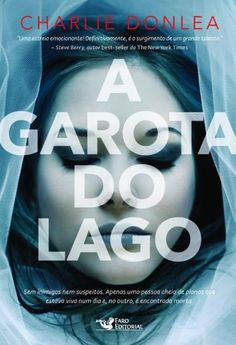 A Garota do Lago Good Books, Books To Read, My Books, Library Corner, Love Reading, Love Book, Book Lists, Thriller, Quote Of The Day