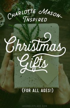 Charlotte Mason-Inspired Christmas Gifts (for all ages!) A collection of gift ideas (including crafts) for the Charlotte Mason homeschooling family! Christmas Activities, Christmas Traditions, Christmas Holidays, Christmas Crafts, Christmas Ideas, Christmas Quotes, Christmas Presents, Frugal Christmas, Toddler Christmas