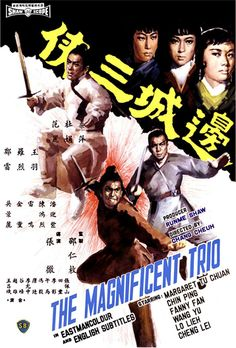 The Magnificent Trio Chang Cheh (Shaw Brothers) Best Martial Arts, Kung Fu Martial Arts, Chinese Martial Arts, Martial Arts Movies, Hk Movie, Hong Kong Movie, Film Movie, Cinema Film, Cinema Posters