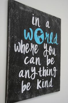 Wood Sign Inspirational Sign Inspirational Wall Decor In A World Where You Can Be Anything Be Kind Sign Rustic Wall Decor Wood Wall Decor decor ideas diy Rustic Wall Decor, Rustic Walls, Rustic Signs, Wooden Signs, Farmhouse Decor, Woodworking For Kids, Popular Woodworking, Woodworking Projects, Woodworking Garage