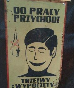 Do pracy przychodź trzeźwy i wypoczęty (Come to work sober and rested). Polish Language, Word Pictures, My Childhood Memories, Funny Tshirts, Nostalgia, Funny Cute, Poster, Krakow, Badger