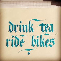 …and be happy  #calligraphy #lettering #design #bikes #tea...