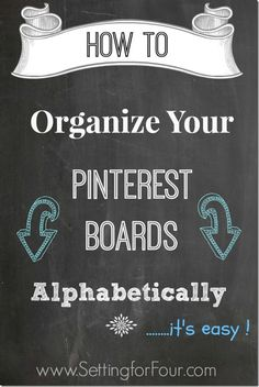 How to Organize Your Pinterest Boards Alphabetically! Pinterest Tips - You won't believe how easy it is! www.settingforfour.com