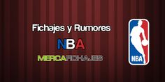 Fichajes y Rumores NBA 12/07 - 14/07 - http://mercafichajes.es/15/07/2013/fichajes-y-rumores-nba-12-14/