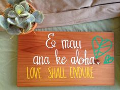 Hand crafted and painted Hawaiian language decorative signs for indoors and outdoors. Hawaiian Homes, Hawaiian Decor, Hawaiian Art, Hawaiian Tattoo, Hawaiian Phrases, Hawaiian Sayings, Hawaii Quotes, Aloha Quotes, Hawaii Language
