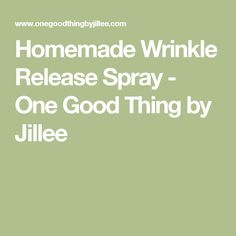 Homemade Wrinkle Release Spray - One Good Thing by Jillee