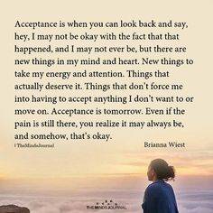 Acceptance is accepting a better tomorrow, and to discard people and events that are toxic to you. Inspirational Words Of Wisdom, Meaningful Quotes, Wisdom Quotes, Quotes To Live By, Me Quotes, Food Quotes, Happiness Quotes, Friend Quotes, People Quotes