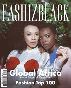 "Maria Borges & Pearl Thusi by Renell Medrano - FASHIZBLACK Magazine September 2016 - ""Global Africa"" issue. Get it for FREE now."