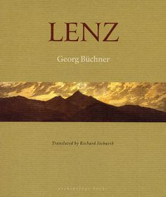 Lenz by Georg Büchner, translated from the German by Richard Sieburth