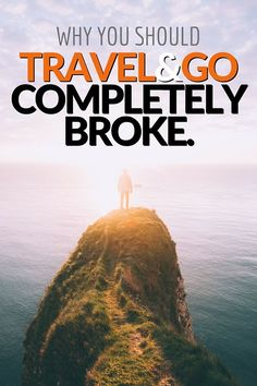 Why You Should Travel & Go Completely Broke. It's not every day someone says 'go travel with no money'.. right? While traveling the world, there were times when I had absolutely no money. Through these experiences, and through the hardship of learning how to get by and how to make something from nothing, I discovered a silver lining. Click to find out more.