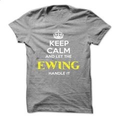 Keep Calm And Let EWING Handle It - design t shirts #tee verpackung #tee time