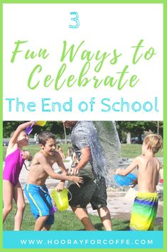 3 Fun Ways to Celebrate the Last Day of School!
