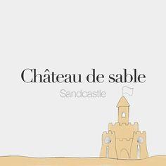 Château de sable (masculine word) | Sandcastle | /ʃɑ.to də sabl/ Drawing: @beaubonjoli.