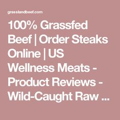 100% Grassfed Beef | Order Steaks Online | US Wellness Meats - Product Reviews - Wild-Caught Raw Shrimp