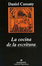 LA COCINA DE LA ESCRITURA. Daniel Cassany. Localización: 808/CAS/coc