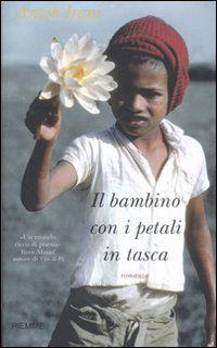 Il bambino con i petali in tasca - Anosh Irani - 104 recensioni su Anobii