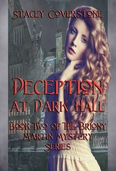 Deception at Dark Hall (The Briony Martin Mystery Series Book 2) by Stacey Coverstone http://www.amazon.com/dp/B00BDOKWIW/ref=cm_sw_r_pi_dp_9gWywb0XZHVYB