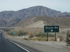 "Zzyzx Road, California, between Barstow and Baker.  The exit leads to ""The Boulevard of Dreams""."