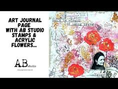 Art journal page with AB Studio stamps & acrylic flowers by MakaArt