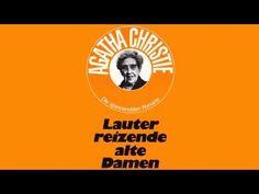 Hörbuch   Lauter reizende alte Damen von Agatha Christie   2015   Hörbuc... Agatha Christie, Alter, Youtube, Old Ladies, Deutsch, Youtube Movies