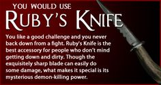 Which Supernatural Weapon Would You Use? - BuddyTV. I got Ruby's knife! YES! I love knives