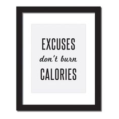 Inspirational quote print 'Excuses don't burn calories'