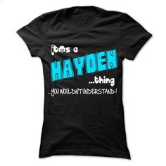 It is HAYDEN Thing ... 999 Cool Name Shirt ! - #band shirt #cozy sweater. I WANT THIS => https://www.sunfrog.com/LifeStyle/It-is-HAYDEN-Thing-999-Cool-Name-Shirt-.html?68278
