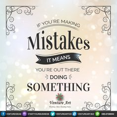 Mistakes proves that you are trying! #entrepreneurship #Q8 #startyourbusiness #tuesday #your #true #worth #startups #ventureart #vision #leading #positivethinking #innovative #business #solutions #picoftheday #l4l #like4like #december #2016 #2k16 #ابدأ #مشروعك #الكويت #أبريل #ابدء #حلول