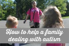 Practical ways to help a family with autism
