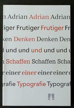 Adrian Frutiger : Denken und Schaffen einer Typografie
