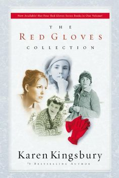 The Red Gloves Collection by Karen Kingsbury, http://www.amazon.com/dp/0446579629/ref=cm_sw_r_pi_dp_lbMCqb0CMNQQQ