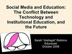 educause08-social-media-and-education-presentation by Sarah Robbins via Slideshare