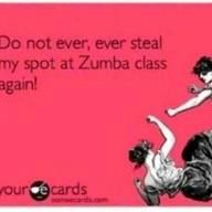 DON'T EVER STEAL MY SPOT AT ZUMBA AGAIN!