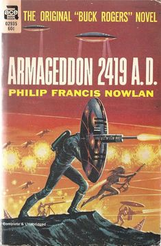 Author: Philip Francis Nowlan Publisher: Ace 02935 Year: c1962 Print: 1 Cover Price: $0.60 Condition: Very Good Plus Not Read Genre: Science Fiction