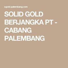 SOLID GOLD BERJANGKA PT - CABANG PALEMBANG