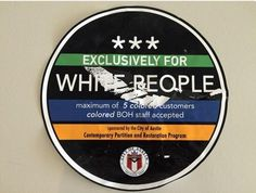 "Austin Mayor Steve Adler is angry and fully condemns the act of putting up racially charged stickers claiming ""Exclusively for white people,"" on a number of businesses in the city."