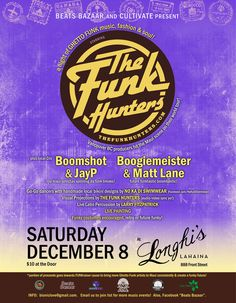 Lahaina, HI Beats Bazaar and Cultivate present a night of Ghetto Funk music, fashion and soul!  Featuring Vancouver, BC producers The Funk Hunters on their world tour Maui debut. Plus, local DJ's Boomshot  JP...